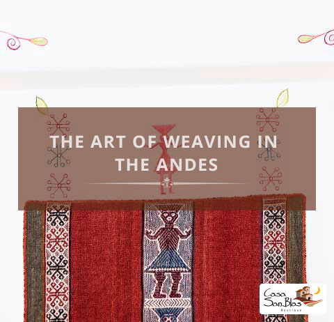 the art of weaving in the andes cusco